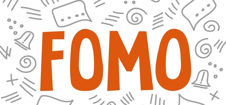 FOMO: The Ever-Present Virus