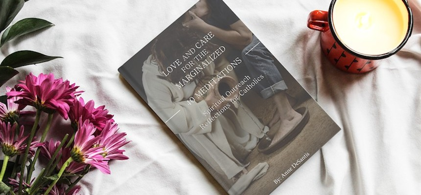 """BOOK GIVEAWAY: """"Love and Care for the Marginalized - 40 Meditations"""""""