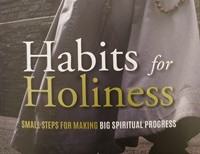 Book Review: Habits for Holiness by Fr. Mark-Mary Ames, CFR
