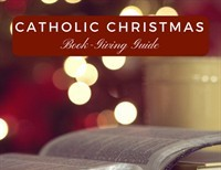 Catholic Christmas Book-Giving Guide: Ten Picks for Your Holiday Shopping